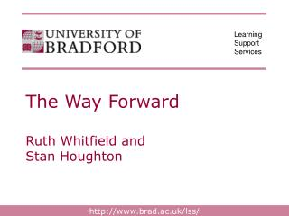 The Way Forward Ruth Whitfield and Stan Houghton