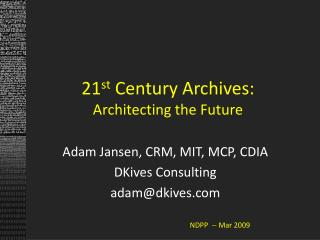 21 st  Century Archives: Architecting the Future