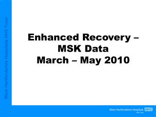 Enhanced Recovery – MSK Data  March – May 2010