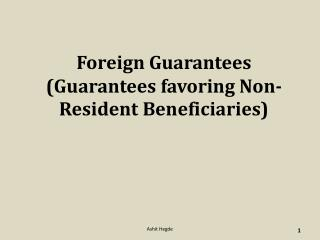 Foreign Guarantees  (Guarantees favoring Non-Resident Beneficiaries)