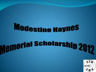 Modestine Haynes  Memorial Scholarship 2012