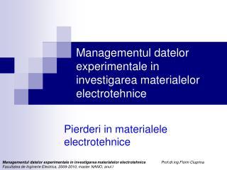 Managementul datelor experimentale in investigarea materialelor electrotehnice