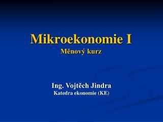 Mikroekonomie I  Měnový kurz