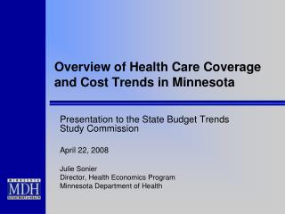 Overview of Health Care Coverage and Cost Trends in Minnesota