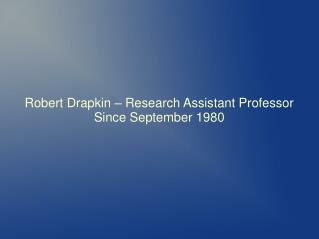 Robert Drapkin, an extensively experienced Professional