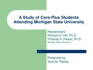 A Study of Core-Plus Students Attending Michigan State University