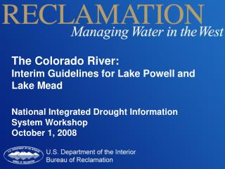 The Colorado River: Interim Guidelines for Lake Powell and Lake Mead