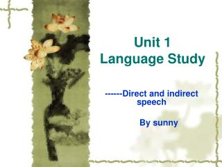 Unit 1 Language Study -Direct and indirect speech