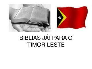 BIBLIAS JÁ! PARA O TIMOR LESTE