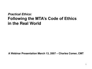 Practical Ethics: Following the MTA�s Code of Ethics in the Real World
