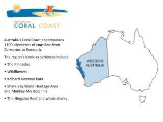 Australia's Coral Coast encompasses 1100 kilometres of coastline from Cervantes to Exmouth.