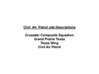 Civil  Air  Patrol Job Descriptions Crusader Composite Squadron Grand Prairie Texas Texas Wing