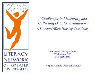 A Literacy@Work Training Case Study Community Literacy Summit Washington, D.C. March 19, 2007
