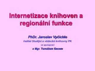 Internetizace knihoven  a regionální funkce