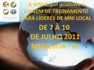 A MNI Brasil promove a VIAGEM DE TREINAMENTO  PARA LÍDERES DE MNI LOCAL