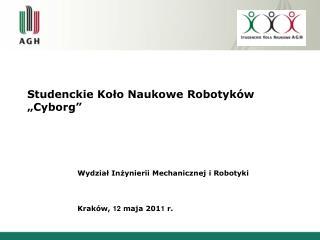 """Studenckie Koło Naukowe Robotyków """"Cyborg"""""""