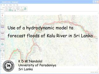 Use of a hydrodynamic model to forecast floods of Kalu River in Sri Lanka