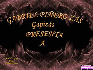 GABRIEL PIÑERO ZÁS Gapizás PRESENTA A