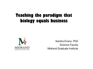 Teaching the paradigm that biology equals business