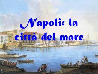 Napoli: la città del mare