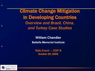 William Chandler Battelle Memorial Institute Side Event – COP 8 October 29, 2002