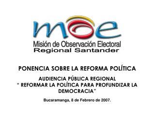 PONENCIA SOBRE LA REFORMA POLÍTICA  AUDIENCIA PÚBLICA REGIONAL