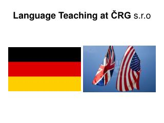 Language  T eaching at ČRG  s.r.o