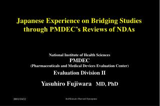 Japanese Experience on Bridging Studies through PMDEC's Reviews of NDAs