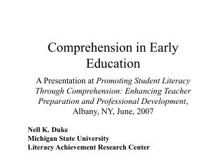 Comprehension in Early Education  A Presentation at Promoting Student Literacy Through Comprehension: Enhancing Teacher