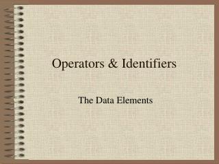 Operators & Identifiers