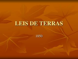 LEIS DE TERRAS