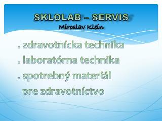 SKLOLAB – SERVIS Miroslav Klein
