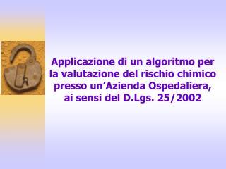 Applicazione di un algoritmo per la valutazione del rischio chimico presso un Azienda Ospedaliera, ai sensi del D.Lgs. 2