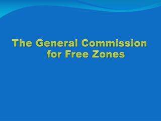 The General Commission      for Free Zones