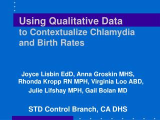 Using Qualitative Data to Contextualize Chlamydia  and Birth Rates