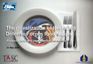 The privatization of the Israeli Defense Forces food supply