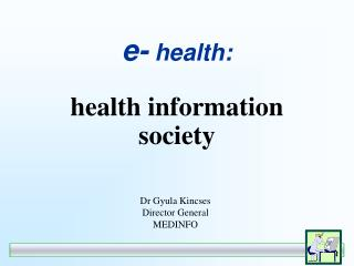 e-  health: health information society