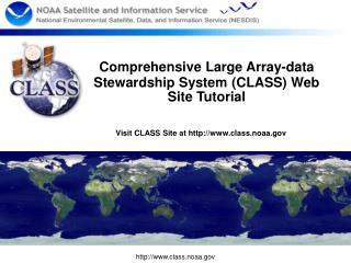Comprehensive Large Array-data Stewardship System (CLASS) Web Site Tutorial