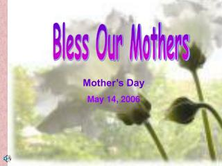 Bless Our Mothers