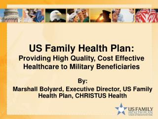 By:  Marshall Bolyard, Executive Director, US Family Health Plan, CHRISTUS Health