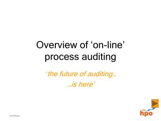 Overview of �on-line�  process auditing