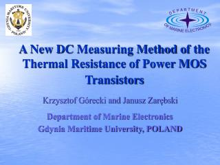 A New D C  Measuring Method  o f  t he Thermal Resistance  o f Power M OS  Transistors