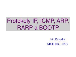 Protokoly IP, ICMP, ARP, RARP a BOOTP