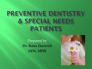 Preventive Dentistry & Special Needs Patients
