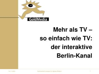 Mehr als TV – so einfach wie TV:  der interaktive  Berlin-Kanal