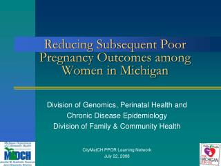 Reducing Subsequent Poor Pregnancy Outcomes among Women in Michigan