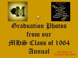 Graduation Photos  from our  MHS Class of 1964  Annual