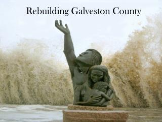 Rebuilding Galveston County