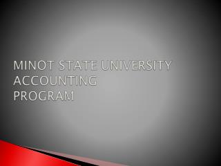 MINOT STATE UNIVERSITY ACCOUNTING PROGRAM
