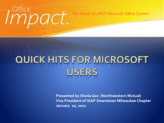 QUICK HITS FOR MICROSOFT USERS